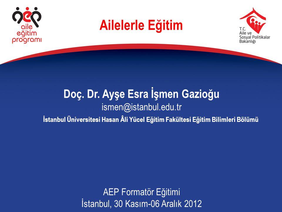 Doç. Dr. Ayşe Esra İşmen Gazioğu