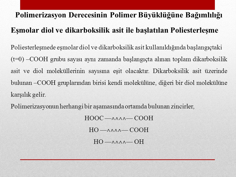 Polimerizasyon Derecesinin Polimer Büyüklüğüne Bağımlılığı