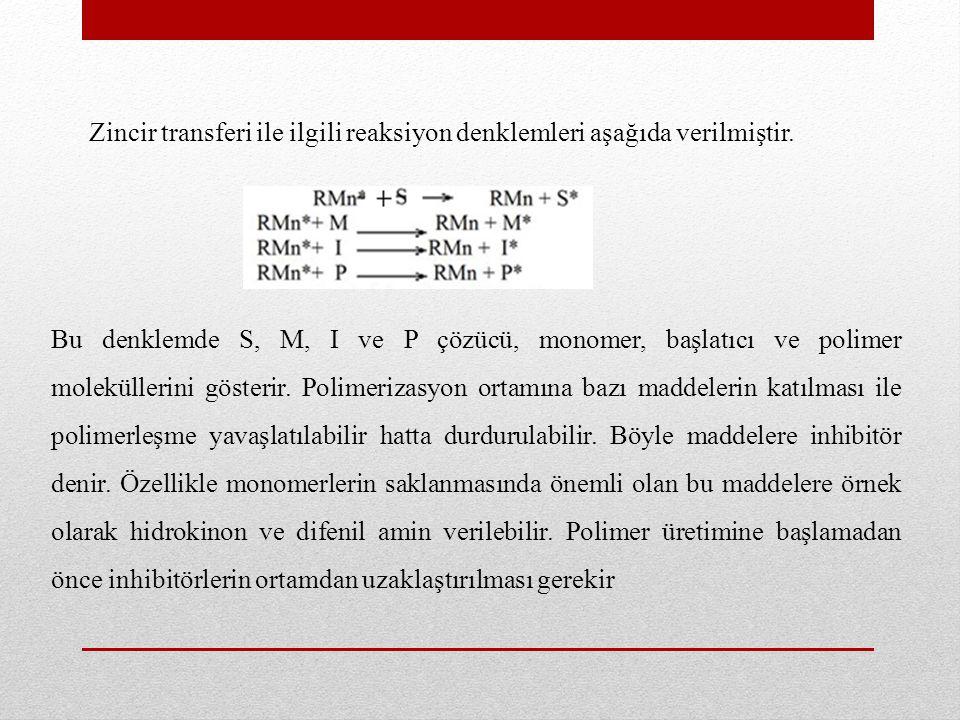 Zincir transferi ile ilgili reaksiyon denklemleri aşağıda verilmiştir.