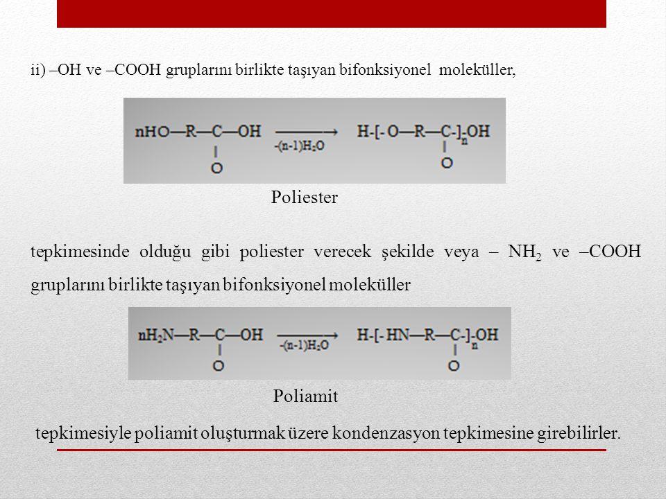 ii) –OH ve –COOH gruplarını birlikte taşıyan bifonksiyonel moleküller,