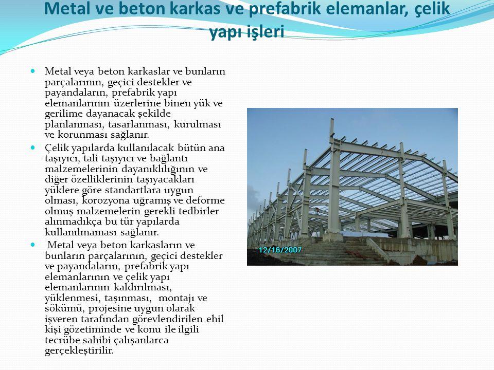 Metal ve beton karkas ve prefabrik elemanlar, çelik yapı işleri