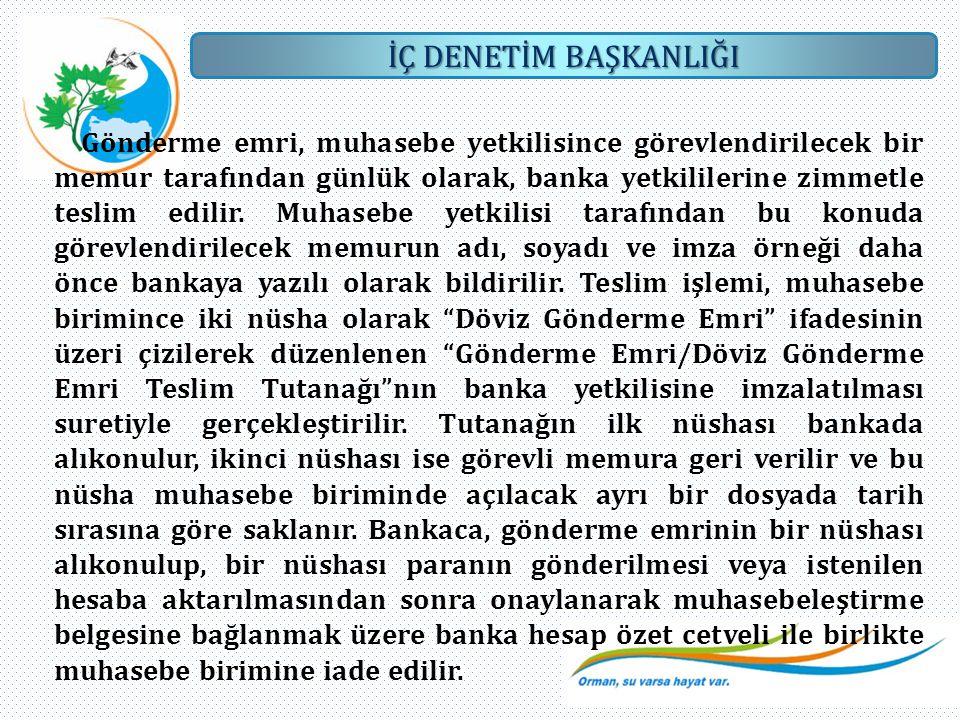 Gönderme emri, muhasebe yetkilisince görevlendirilecek bir memur tarafından günlük olarak, banka yetkililerine zimmetle teslim edilir.