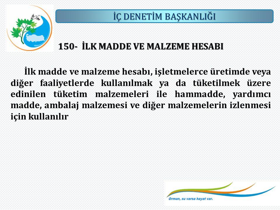 150- İLK MADDE VE MALZEME HESABI