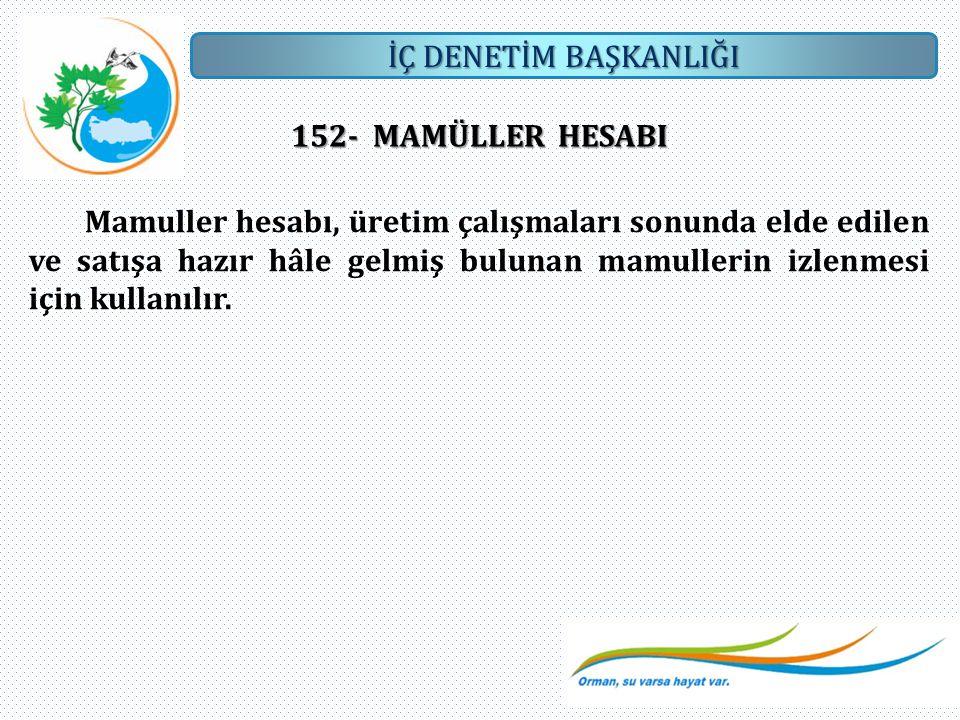 152- MAMÜLLER HESABI