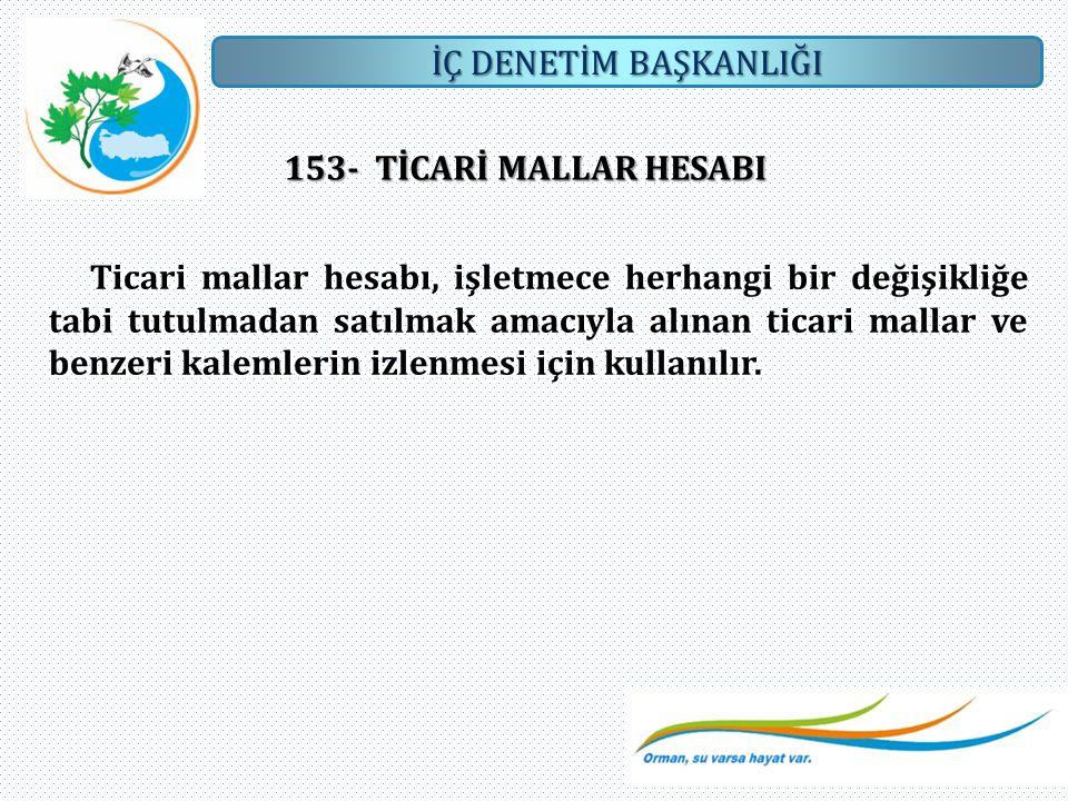 153- TİCARİ MALLAR HESABI