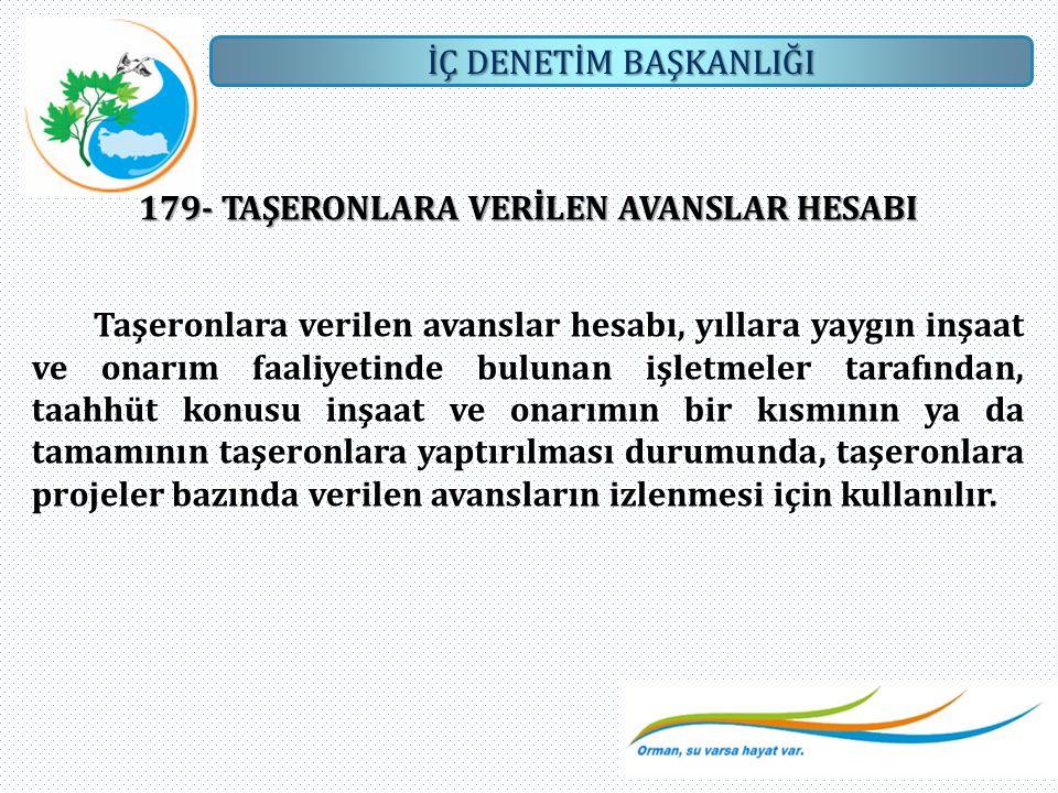 179- TAŞERONLARA VERİLEN AVANSLAR HESABI