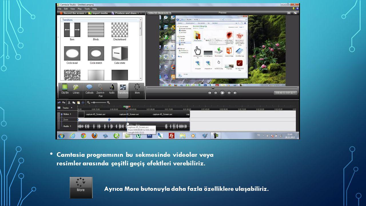 Camtasia programının bu sekmesinde videolar veya resimler arasında çeşitli geçiş efektleri verebiliriz.