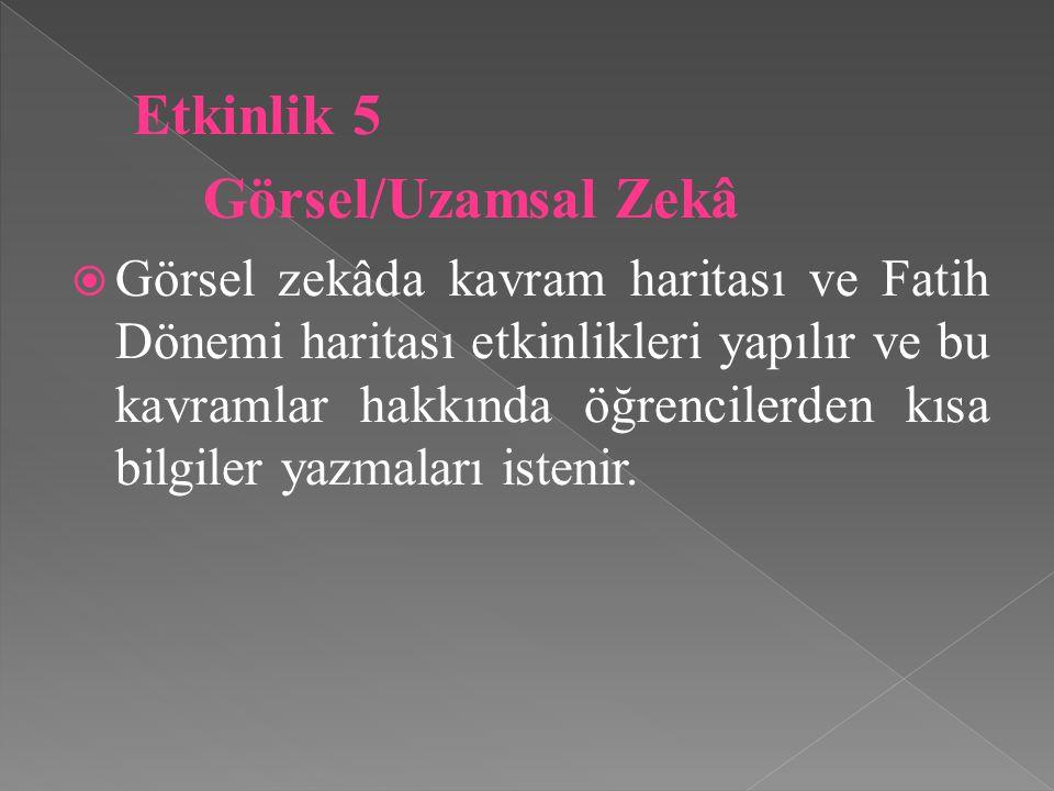 Etkinlik 5 Görsel/Uzamsal Zekâ.