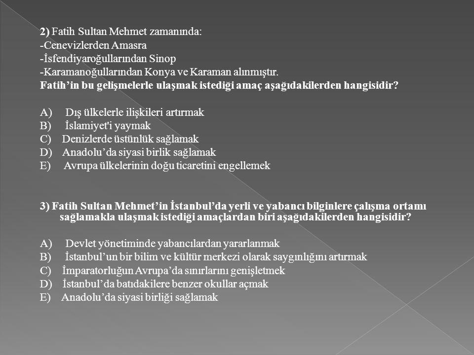 2) Fatih Sultan Mehmet zamanında: