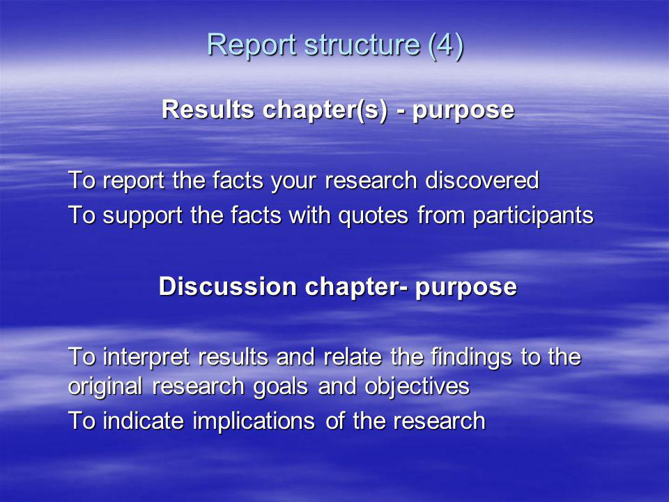 Results chapter(s) - purpose Discussion chapter- purpose