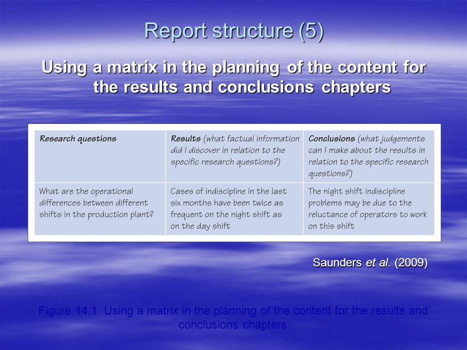 Report structure (5) Using a matrix in the planning of the content for the results and conclusions chapters.