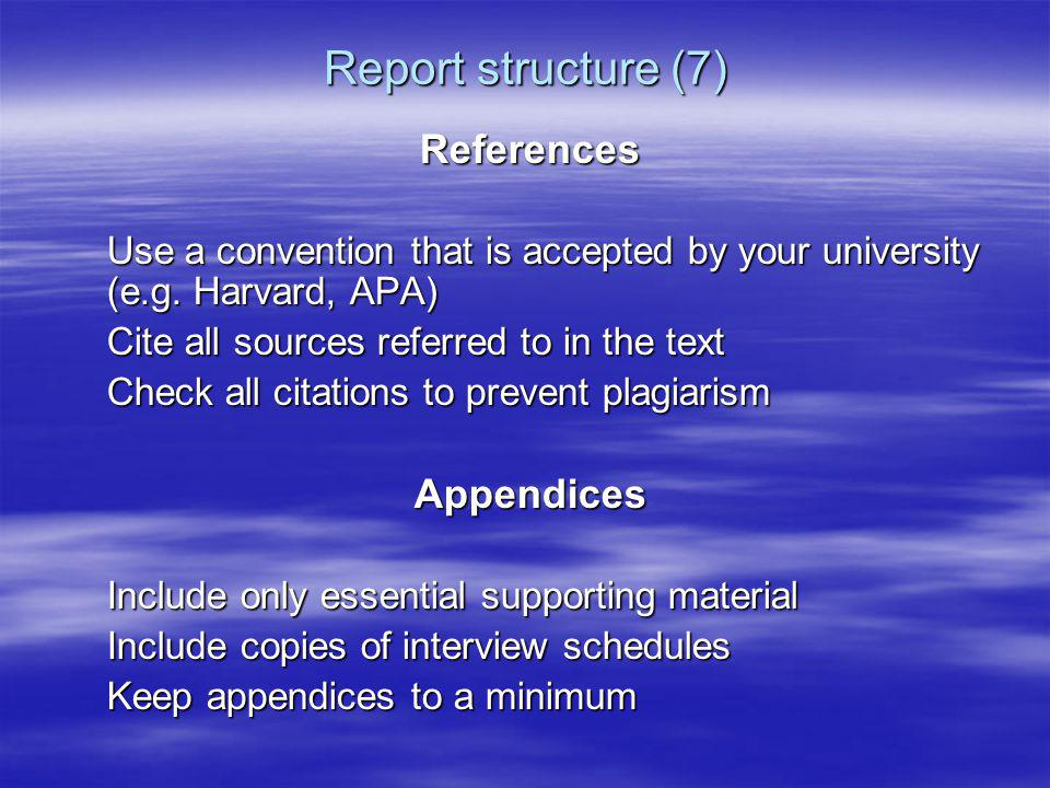 Report structure (7) References Appendices