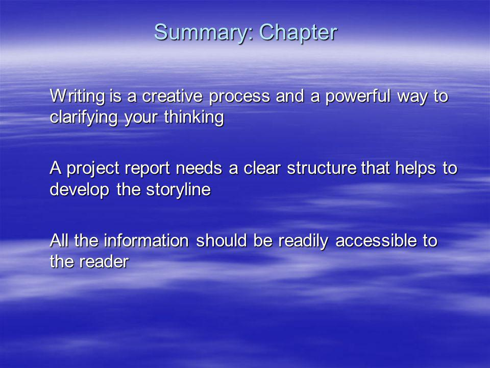 Summary: Chapter Writing is a creative process and a powerful way to clarifying your thinking.