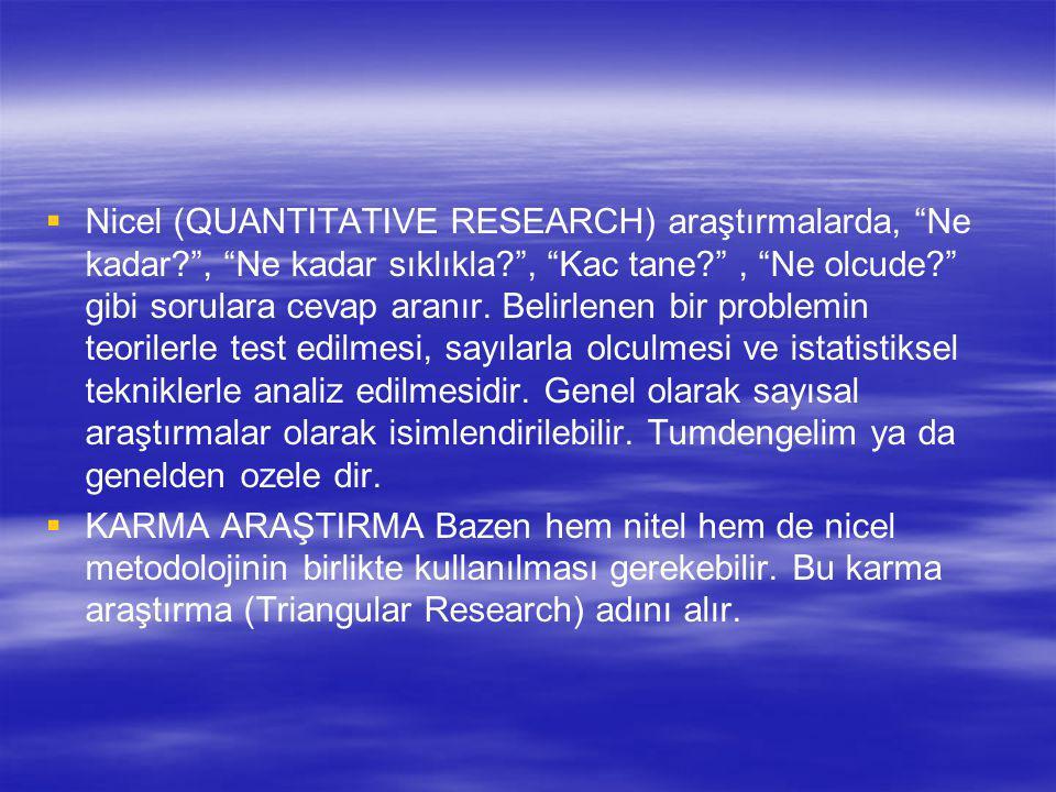 Nicel (QUANTITATIVE RESEARCH) araştırmalarda, Ne kadar