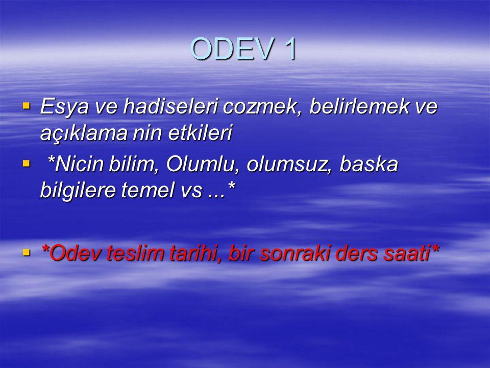 ODEV 1 Esya ve hadiseleri cozmek, belirlemek ve açıklama nin etkileri