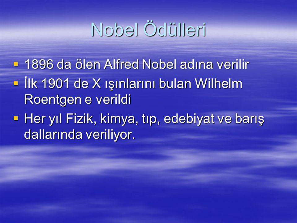 Nobel Ödülleri 1896 da ölen Alfred Nobel adına verilir