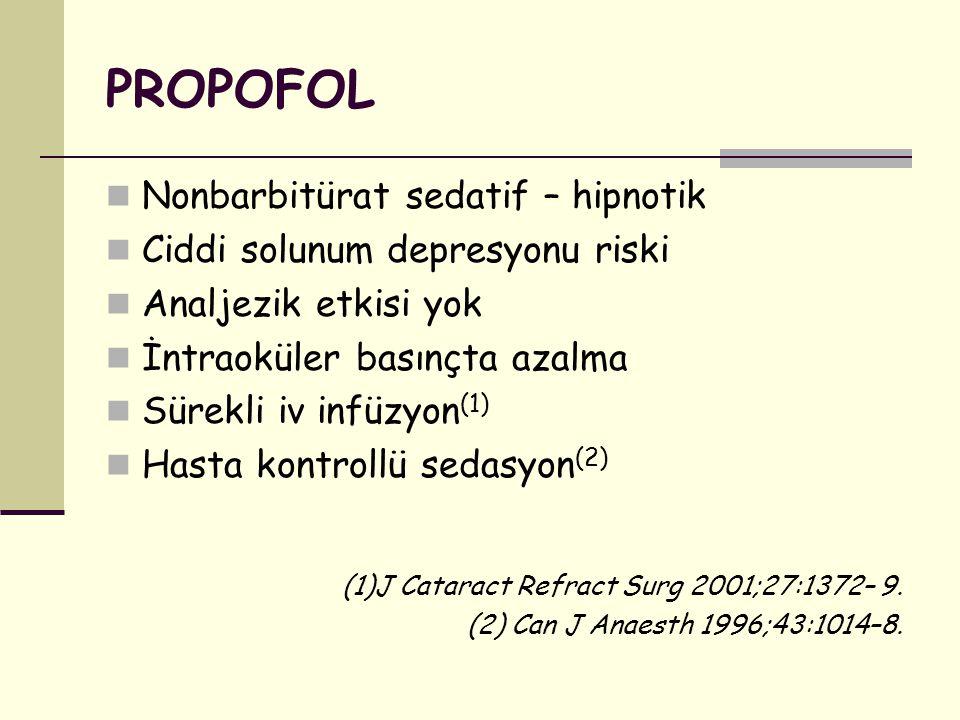PROPOFOL Nonbarbitürat sedatif – hipnotik