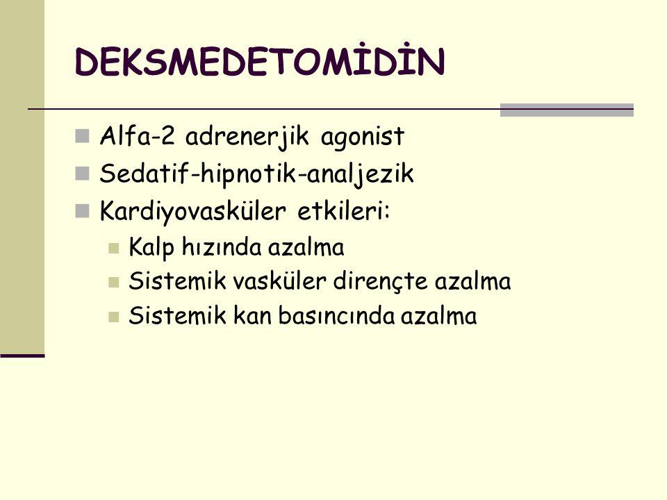 DEKSMEDETOMİDİN Alfa-2 adrenerjik agonist Sedatif-hipnotik-analjezik