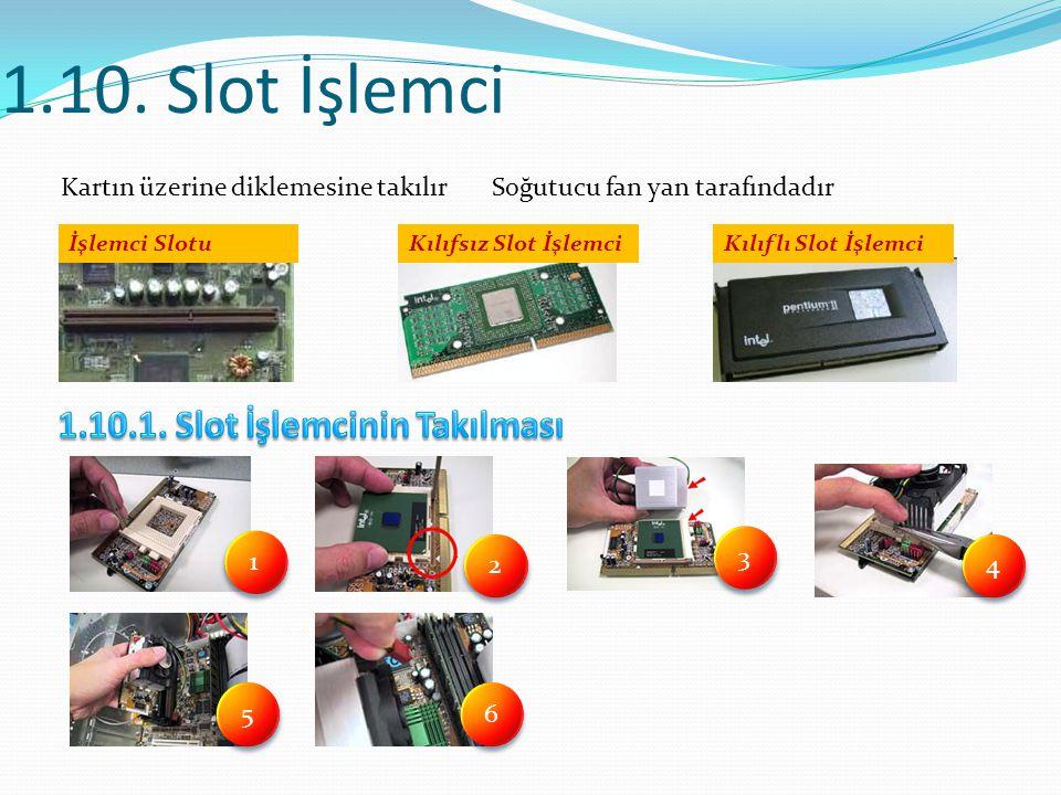 1.10. Slot İşlemci 1.10.1. Slot İşlemcinin Takılması