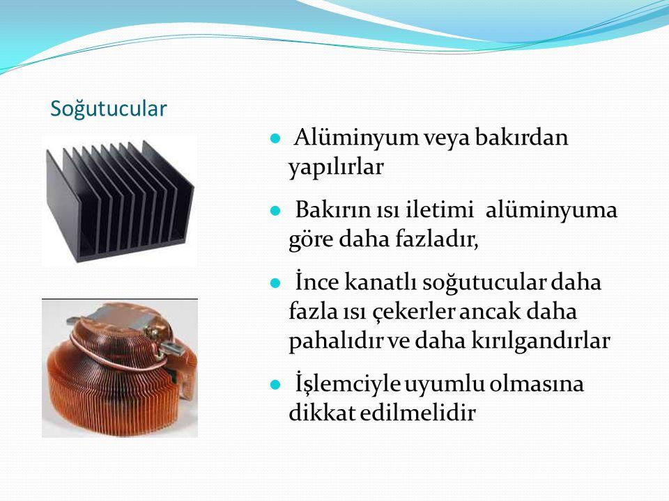 Soğutucular Alüminyum veya bakırdan yapılırlar. Bakırın ısı iletimi alüminyuma göre daha fazladır,