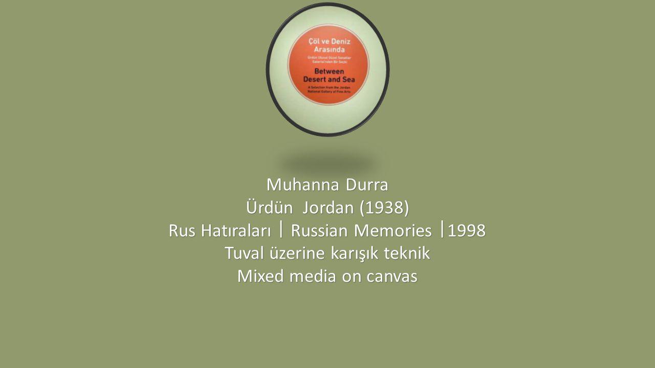 Rus Hatıraları ᅵ Russian Memories ᅵ1998 Tuval üzerine karışık teknik