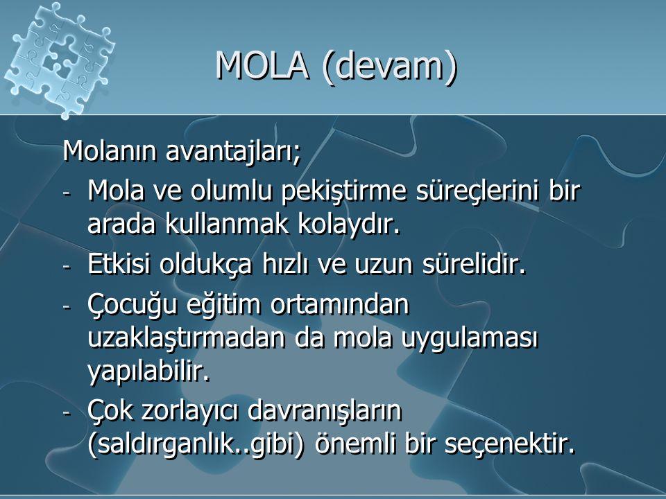 MOLA (devam) Molanın avantajları;