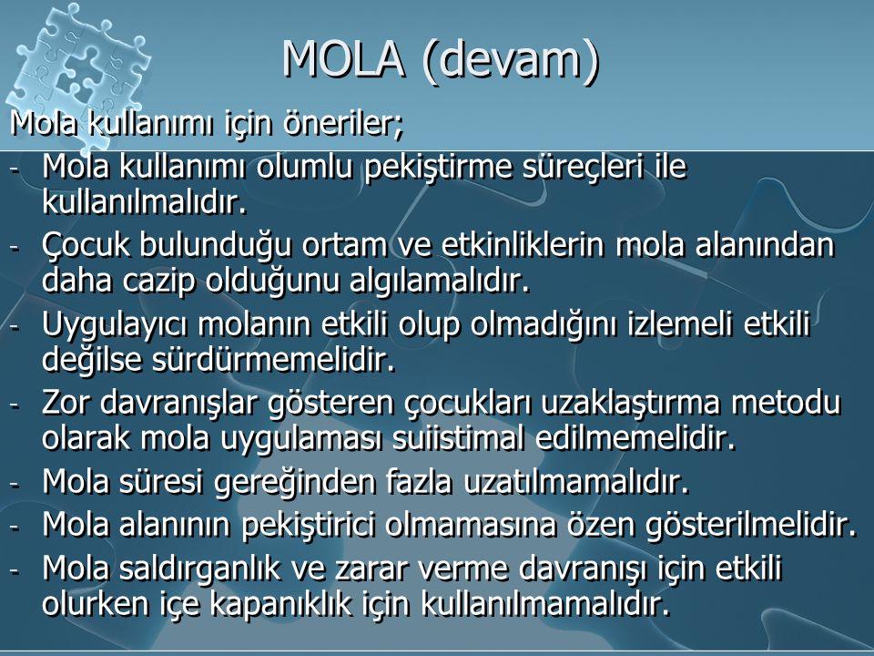 MOLA (devam) Mola kullanımı için öneriler;