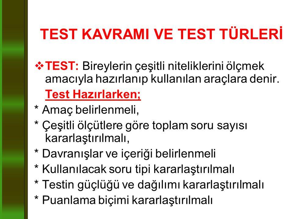TEST KAVRAMI VE TEST TÜRLERİ