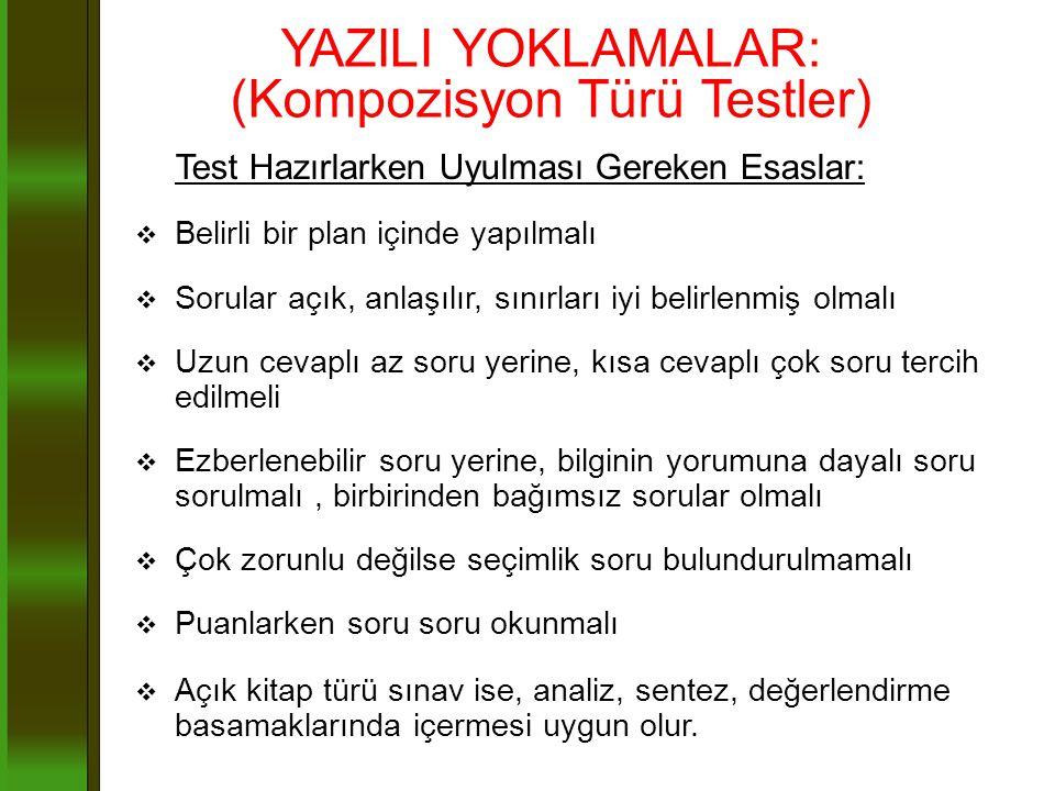 YAZILI YOKLAMALAR: (Kompozisyon Türü Testler)