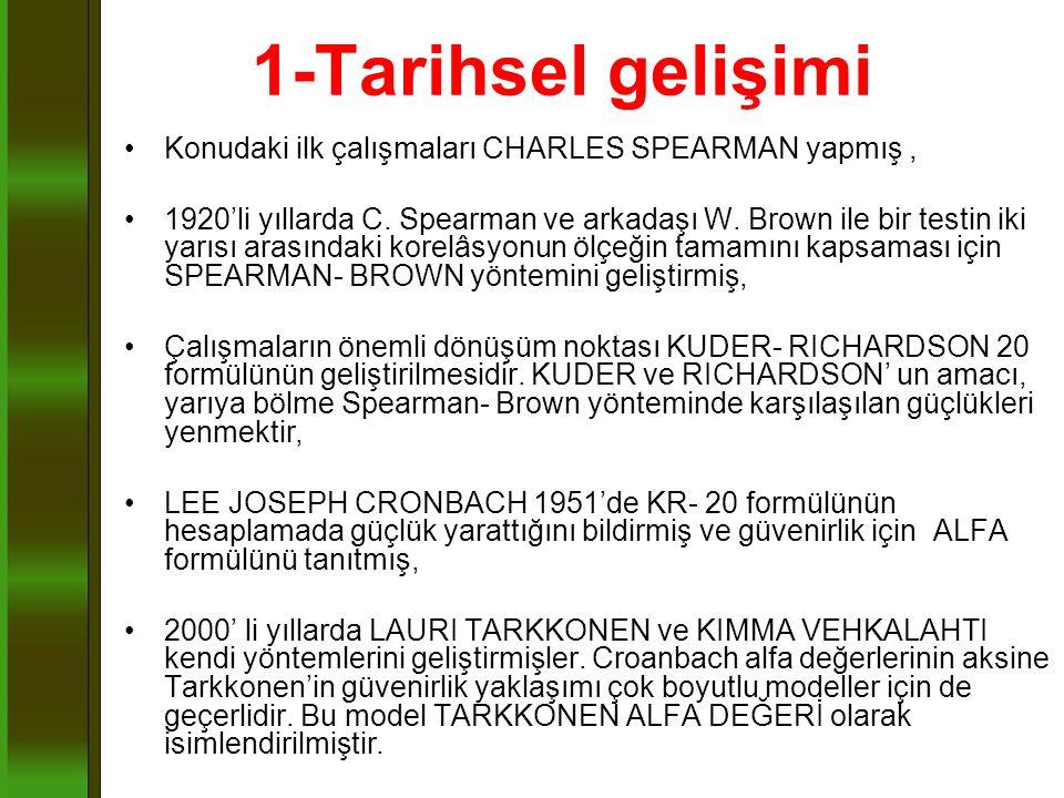 1-Tarihsel gelişimi Konudaki ilk çalışmaları CHARLES SPEARMAN yapmış ,