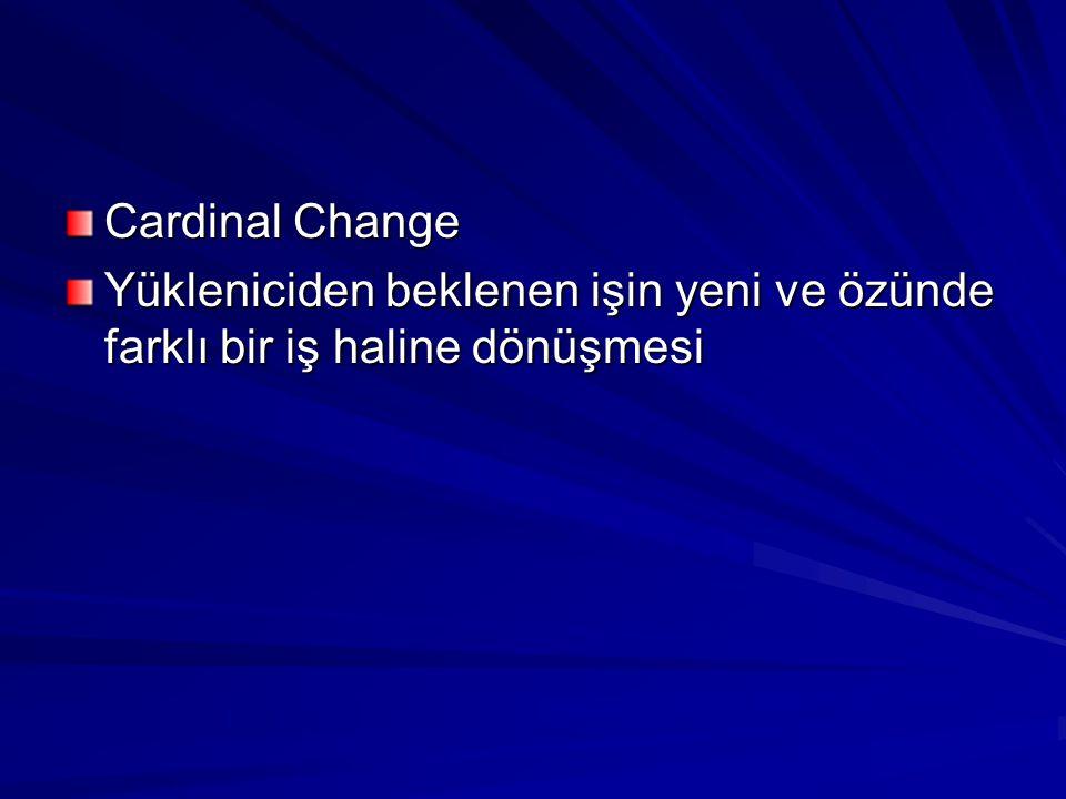 Cardinal Change Yükleniciden beklenen işin yeni ve özünde farklı bir iş haline dönüşmesi