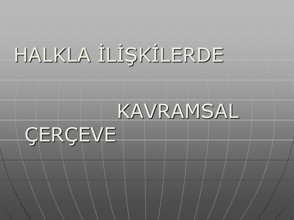 HALKLA İLİŞKİLERDE KAVRAMSAL ÇERÇEVE