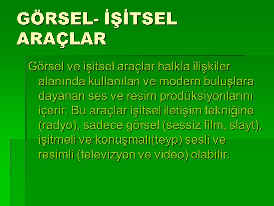 GÖRSEL- İŞİTSEL ARAÇLAR
