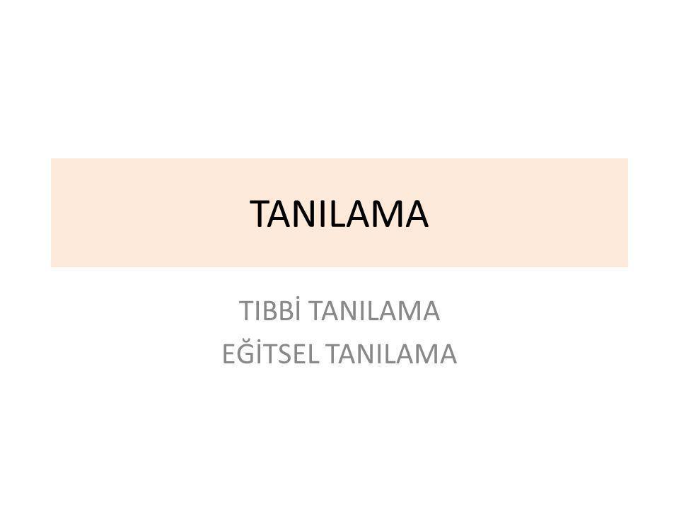 TIBBİ TANILAMA EĞİTSEL TANILAMA