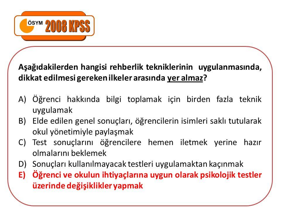 2008 KPSS Aşağıdakilerden hangisi rehberlik tekniklerinin uygulanmasında, dikkat edilmesi gereken ilkeler arasında yer almaz