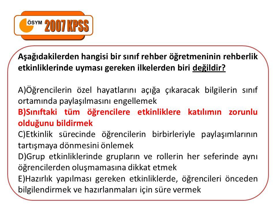 2007 KPSS Aşağıdakilerden hangisi bir sınıf rehber öğretmeninin rehberlik etkinliklerinde uyması gereken ilkelerden biri değildir