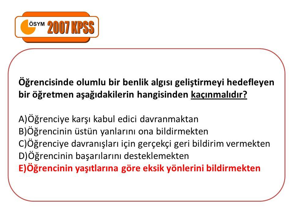 2007 KPSS Öğrencisinde olumlu bir benlik algısı geliştirmeyi hedefleyen bir öğretmen aşağıdakilerin hangisinden kaçınmalıdır