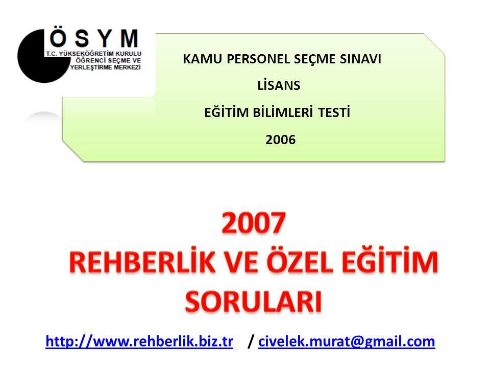 2007 REHBERLİK VE ÖZEL EĞİTİM SORULARI