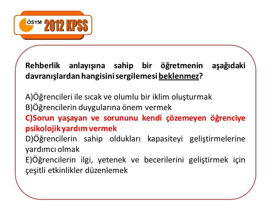 2012 KPSS Rehberlik anlayışına sahip bir öğretmenin aşağıdaki davranışlardan hangisini sergilemesi beklenmez