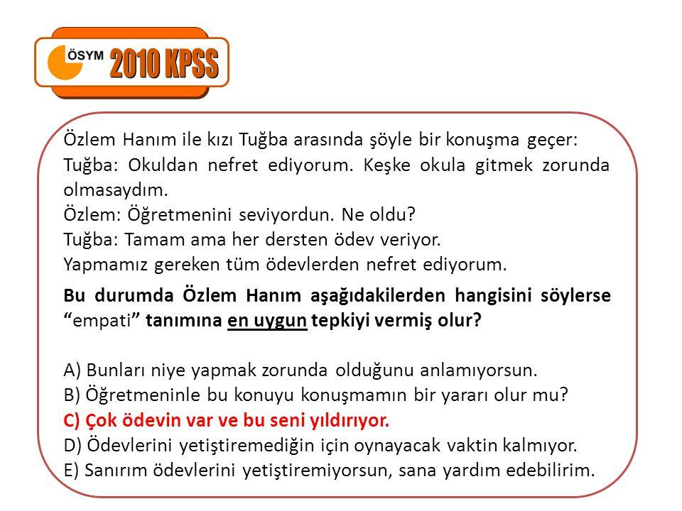 2010 KPSS Özlem Hanım ile kızı Tuğba arasında şöyle bir konuşma geçer: