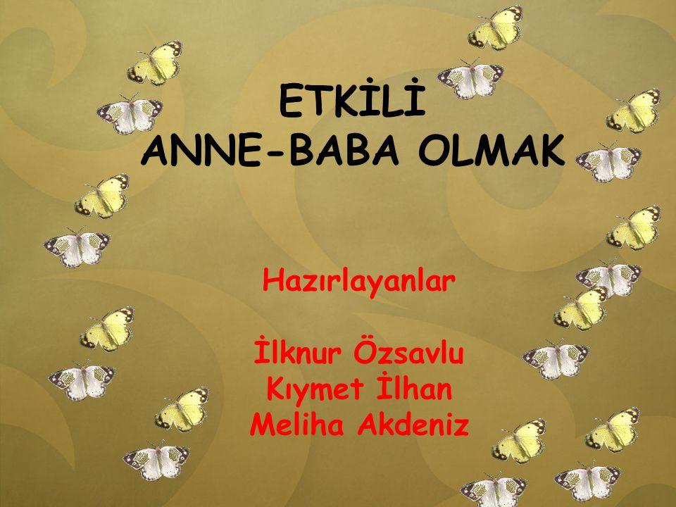 ETKİLİ ANNE-BABA OLMAK
