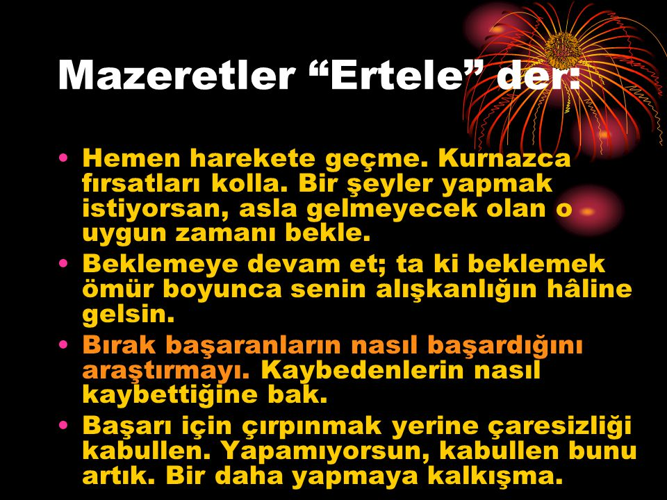 Mazeretler Ertele der: