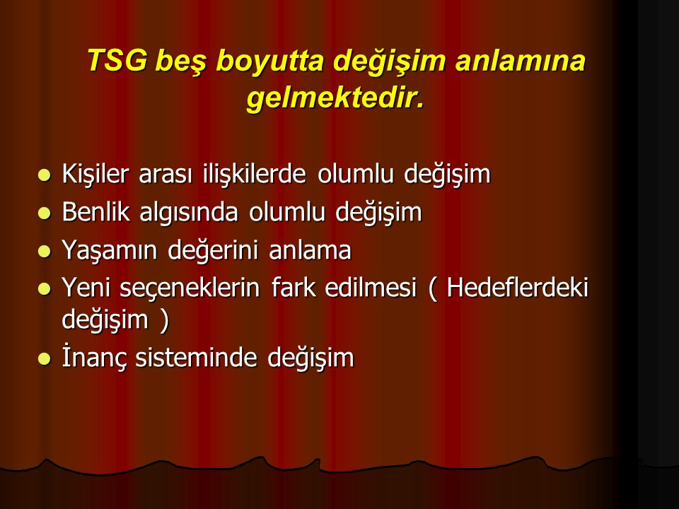 TSG beş boyutta değişim anlamına gelmektedir.