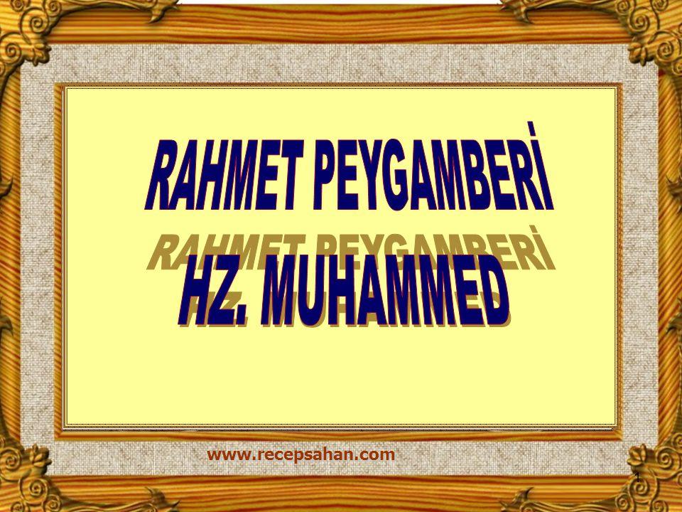 RAHMET PEYGAMBERİ HZ. MUHAMMED www.recepsahan.com