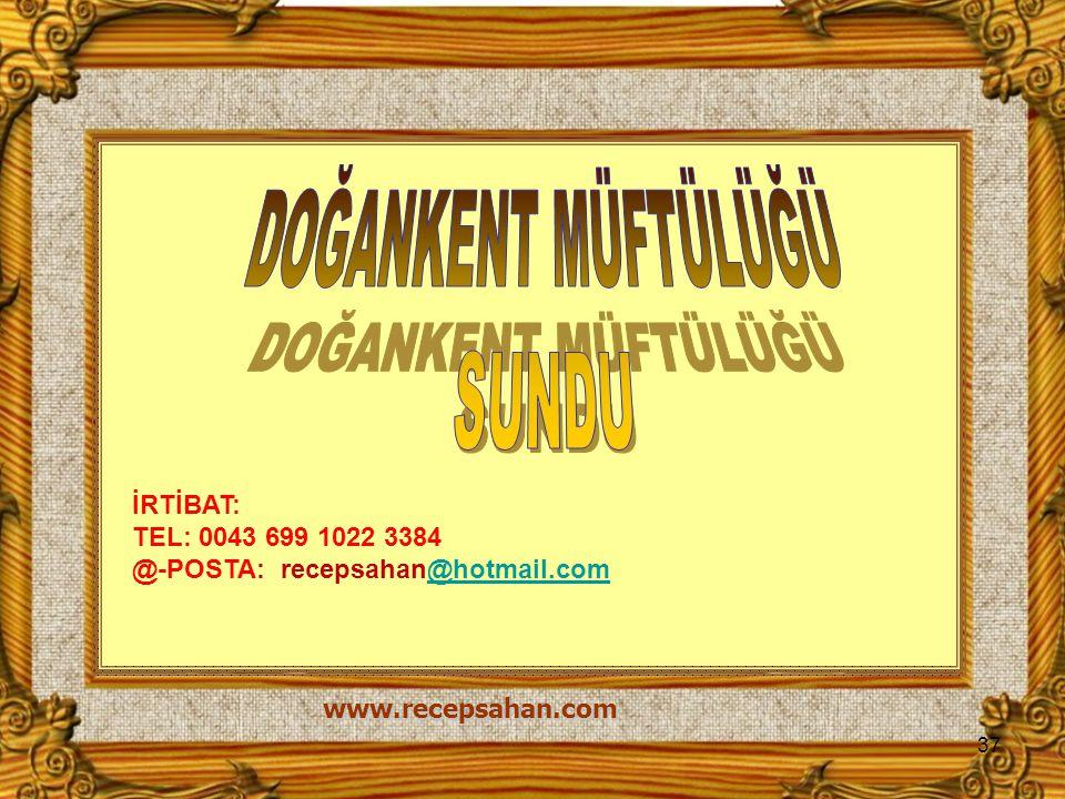 DOĞANKENT MÜFTÜLÜĞÜ SUNDU İRTİBAT: TEL: 0043 699 1022 3384