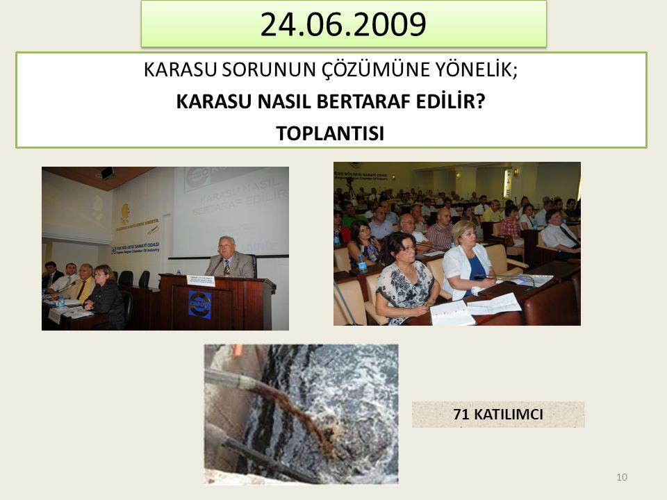 24.06.2009 KARASU SORUNUN ÇÖZÜMÜNE YÖNELİK; KARASU NASIL BERTARAF EDİLİR TOPLANTISI 71 KATILIMCI
