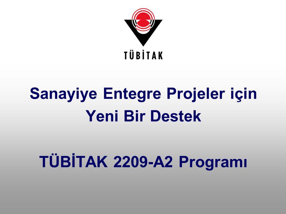 Sanayiye Entegre Projeler için Yeni Bir Destek TÜBİTAK 2209-A2 Programı