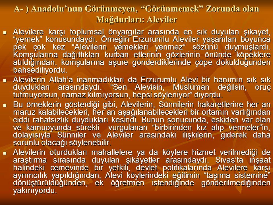 A- ) Anadolu'nun Görünmeyen, Görünmemek Zorunda olan Mağdurları: Aleviler