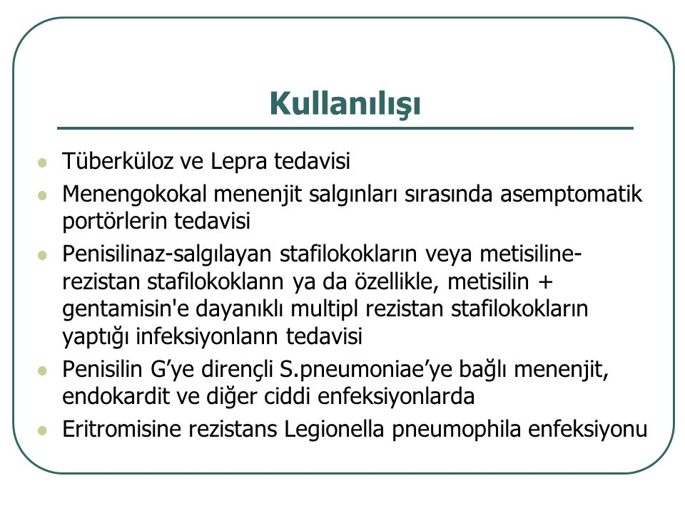 Kullanılışı Tüberküloz ve Lepra tedavisi