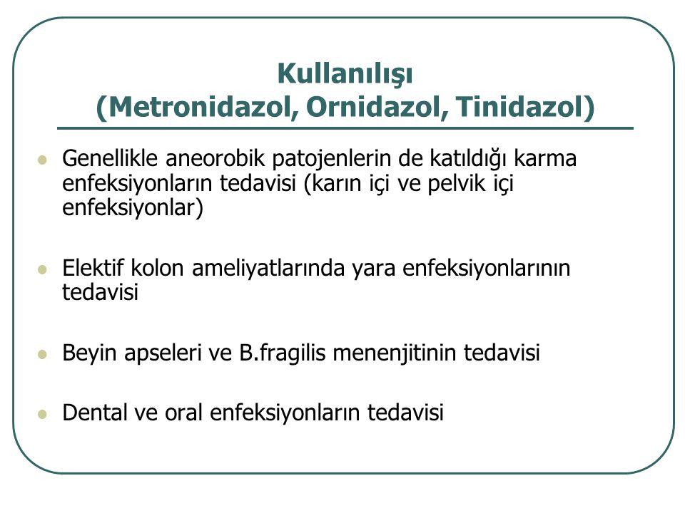 Kullanılışı (Metronidazol, Ornidazol, Tinidazol)